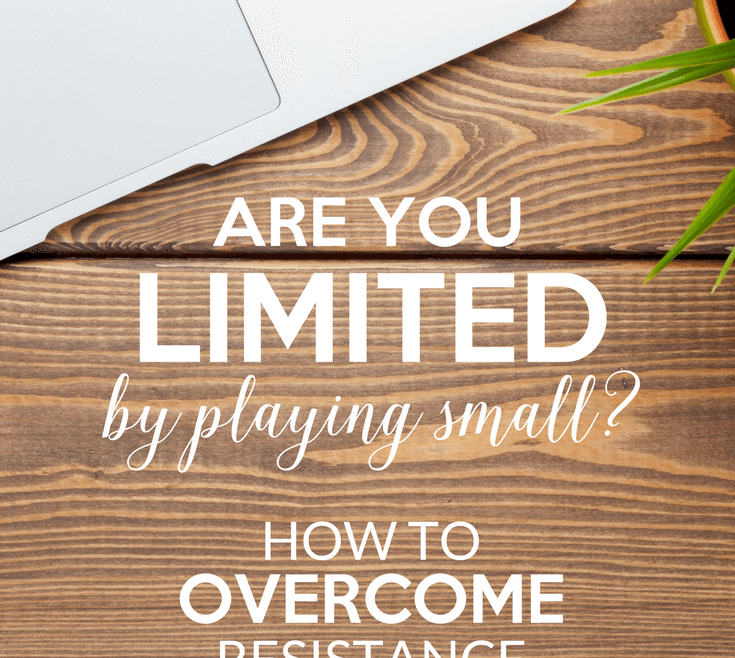 Are you Limited by Playing Small How to Overcome Resistance by Heather Quisel