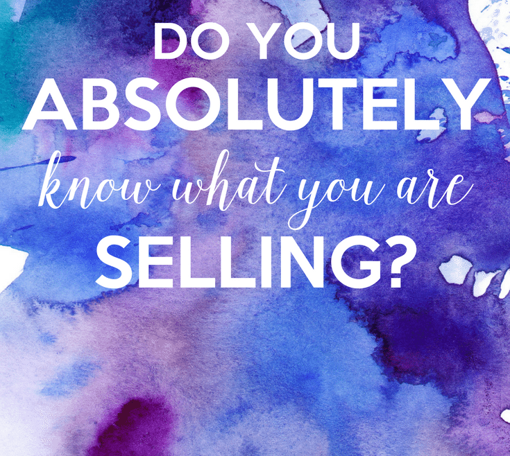 Do You Absolutely Know What You Are Selling by Heather Quisel