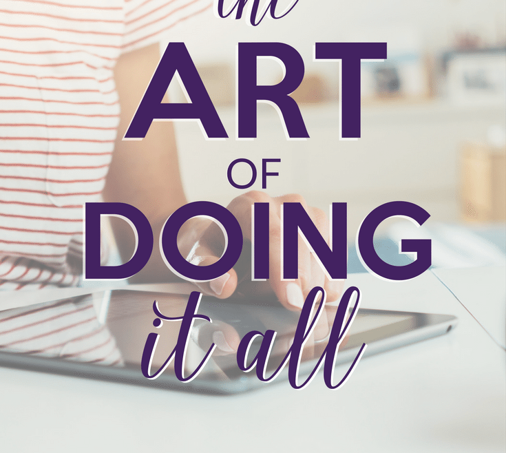 The Art of Doing It All by Heather Quisel