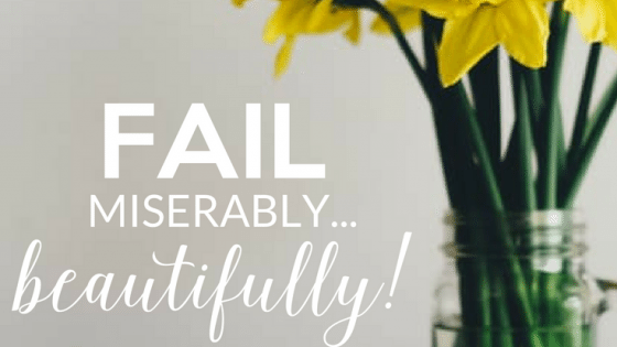 Fail Miserably... beautifully by Heather Quisel
