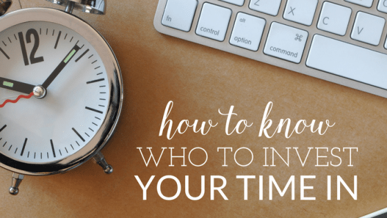 How to know who to invest your time in by Heather Quisel