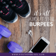 It's All About The Burpees by Heather Quisel