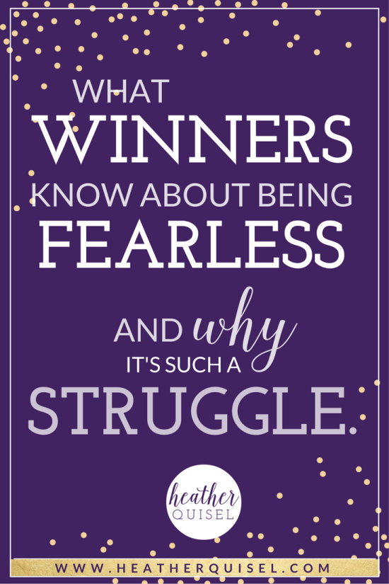 What Winners Know About Being Fearless