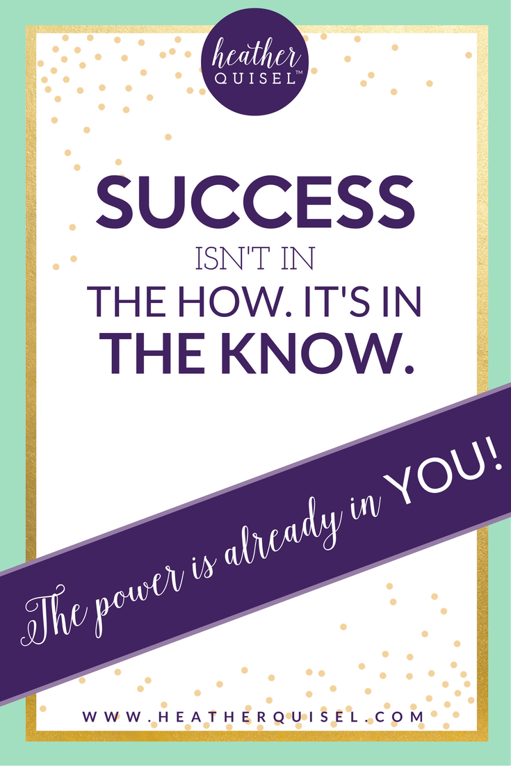 Success Isn't In The How, It's In The Know