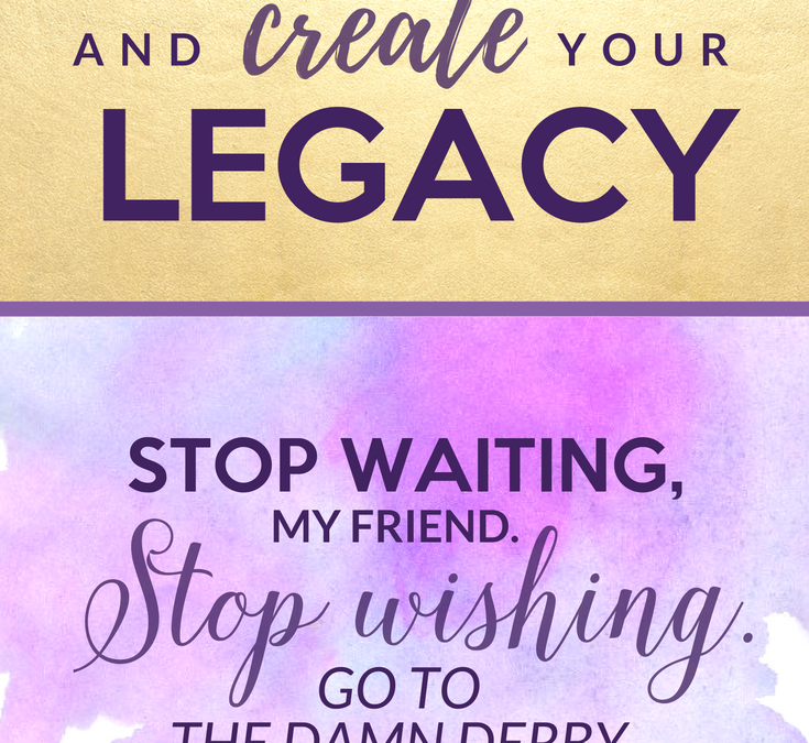 Wake Up And Create Your Legacy