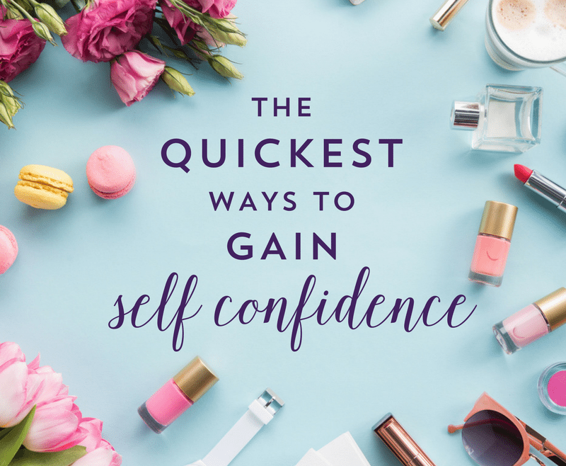 The Quickest Ways to Gain Self Confidence by Heather Quisel
