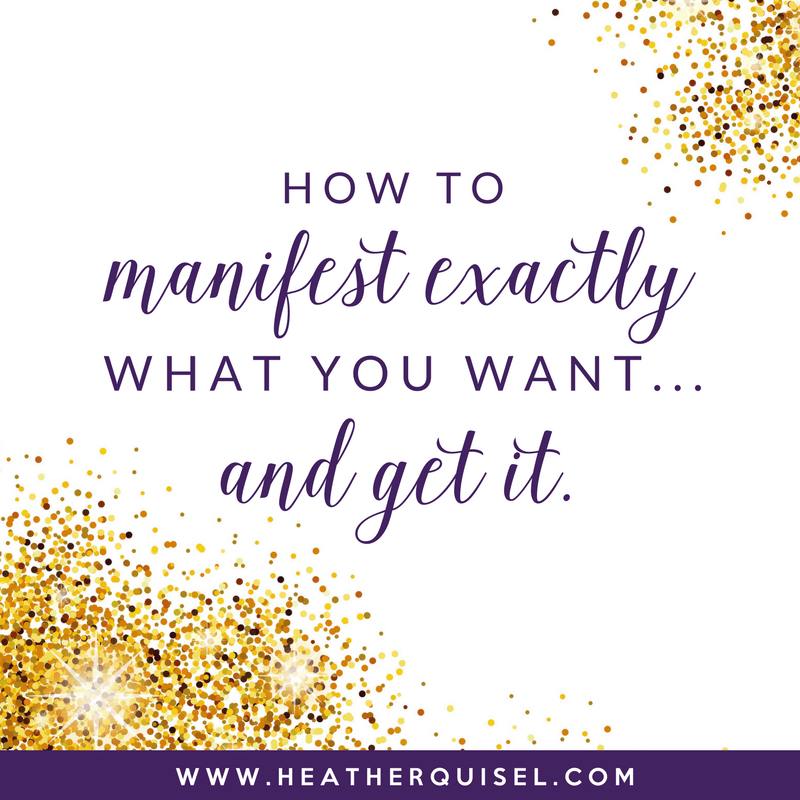 How to Manifest Exactly What You Want…and Get It