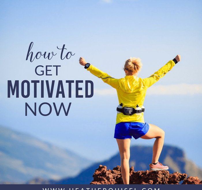 How to Get Motivated NOW by Heather Quisel