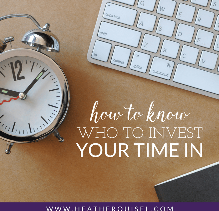 How to Know Who to Invest Your Time In