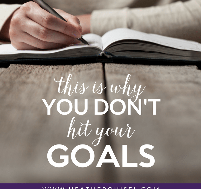 This is Why You Don't Hit Your Goals by Heather Quisel