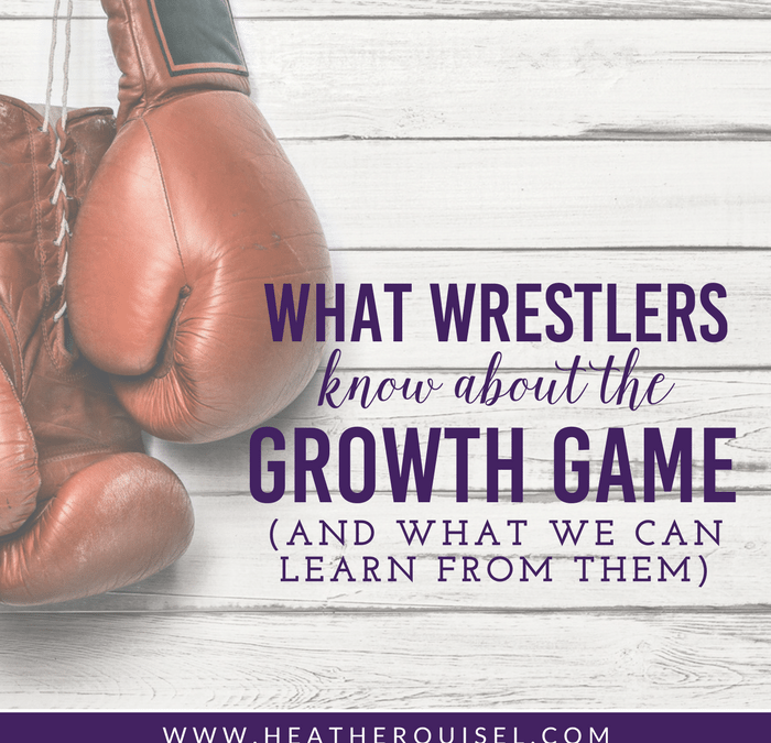 What Wrestlers Know about the Growth Game