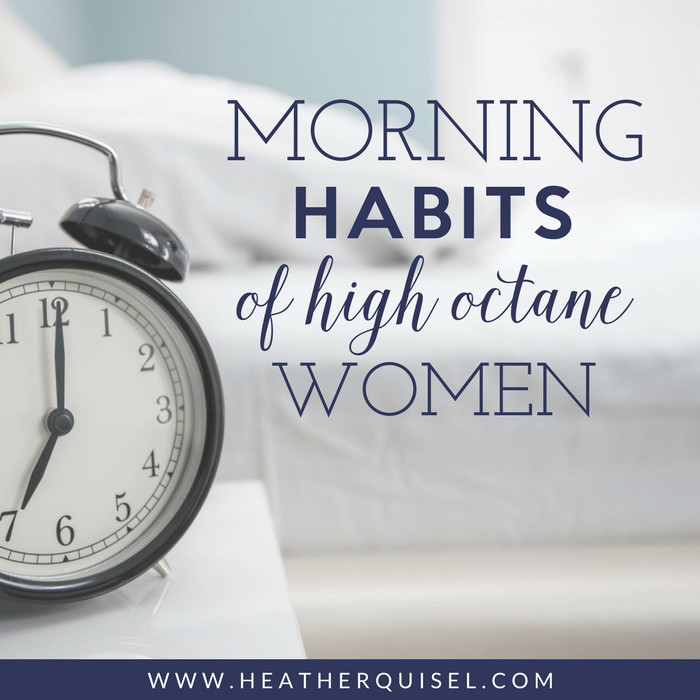 Morning habits of high octane women by Heather Quisel