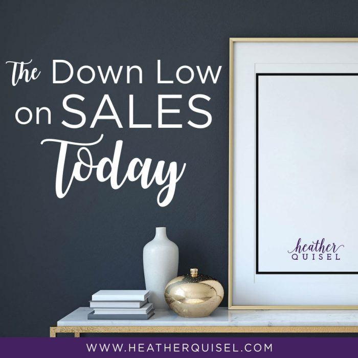 The Down Low on Sales Today by Heather Quisel