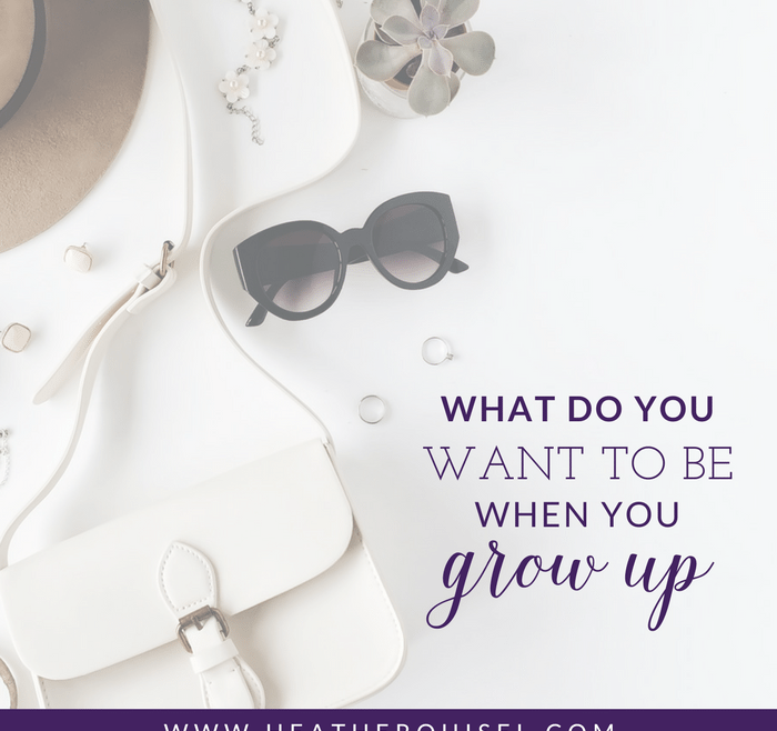 What Do You Want to be when you grow up by Heather Quisel