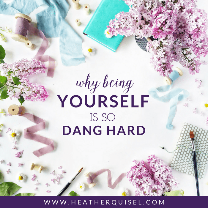 Why Being Yourself is So Dang Hard
