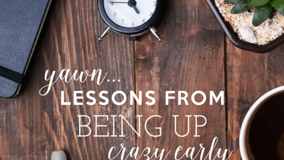 Yawn…Lessons from Being Up Crazy Early by Heather Quisel