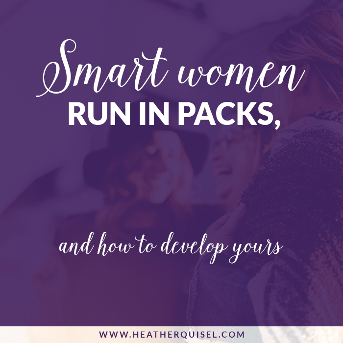 Smart Women Run in Packs and How to Develop Yours