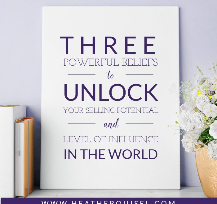 3 Powerful Beliefs to Unlock Your Selling Potential