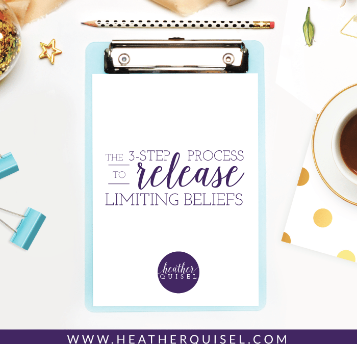 The 3-Step Process to Releasing Limiting Beliefs