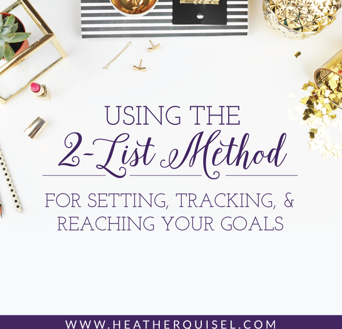 Using the 2-List Method for setting, tracking, and reaching your goals