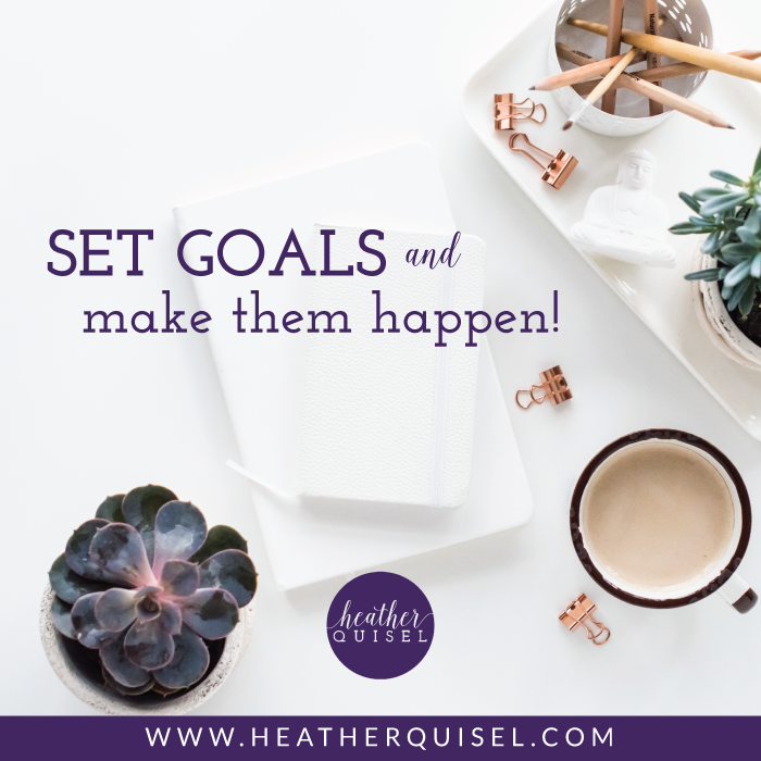 Set Goals & Make Them Happen!