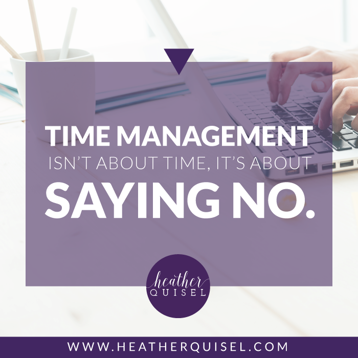 Time Management isn't about time, it's about saying No