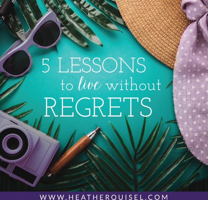 5 Lessons to Live Without Regrets