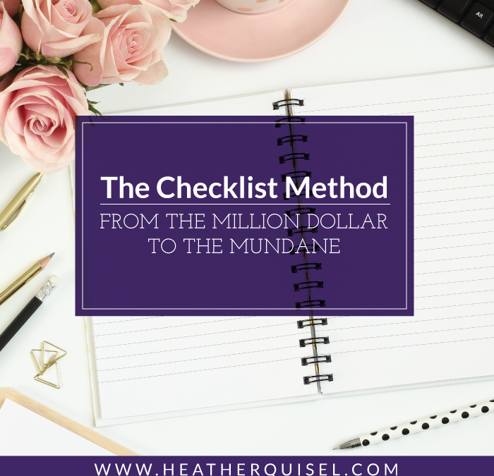 The Checklist Method: From the million dollar to the mundane, how to reach your goals one checkmark at a time