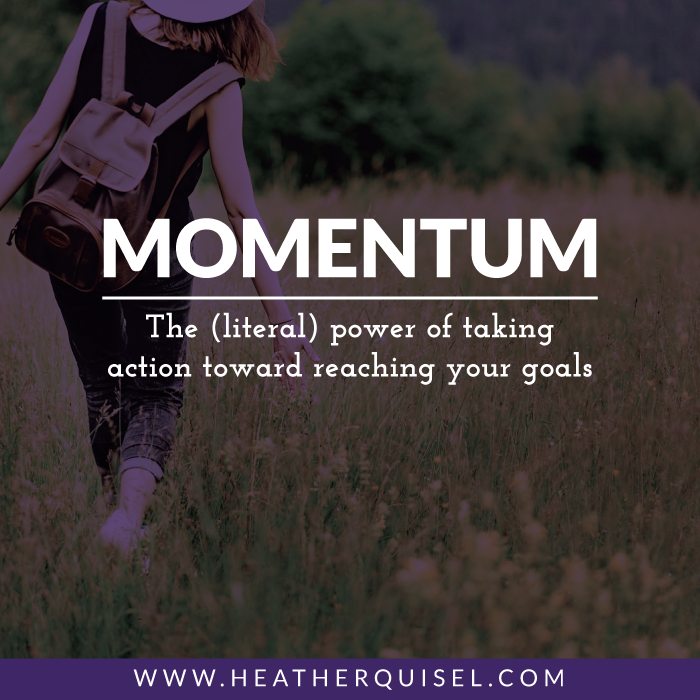 Momentum: the (literal) power of taking action toward reaching your goal