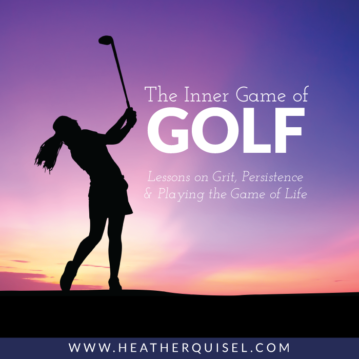 The Inner Game of Golf: Lessons on Grit, Persistence, and Playing the Game of Life